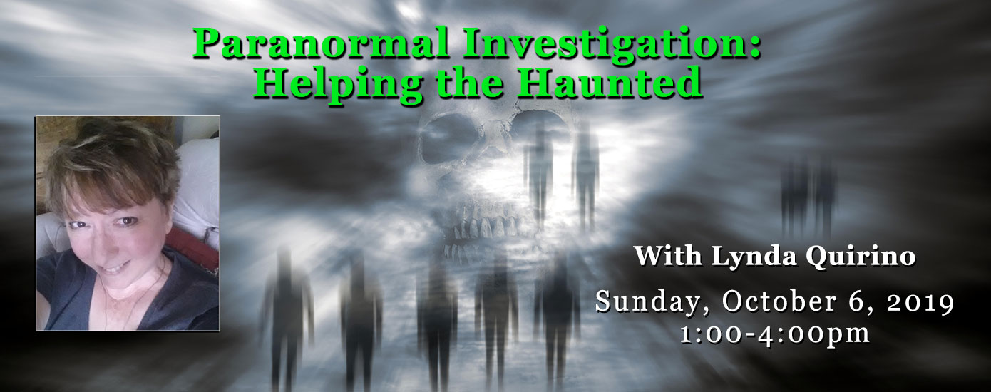 Paranormal Investigation: Helping the Haunted with Lynda Quirino
